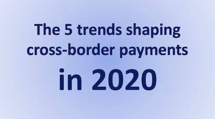 2020 Cross-Border Payment Trends