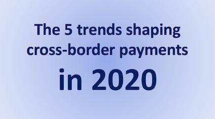 2020 Cross-Border Payment Trends